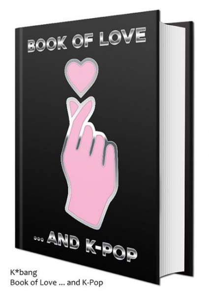K*bang: Book of Love ... and K-Pop