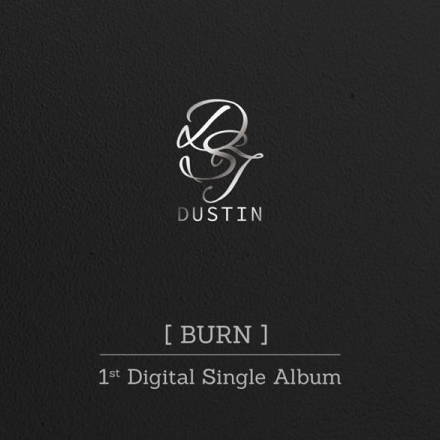 DUSTIN 1st Single Album - BURN