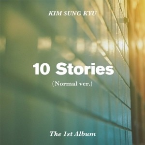 Kim Sungkyu - 1st Album 10 Stories