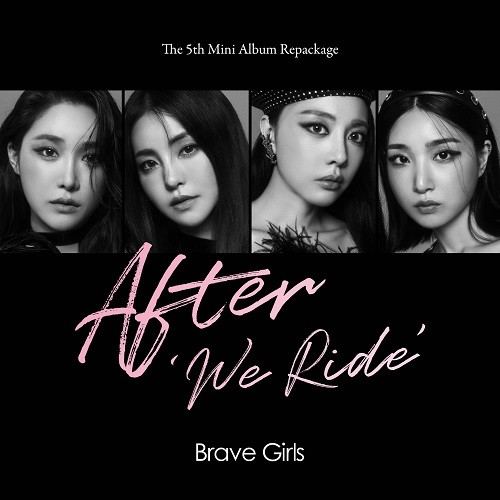 BRAVE GIRLS - AFTER WE RIDE (REPACKAGE)