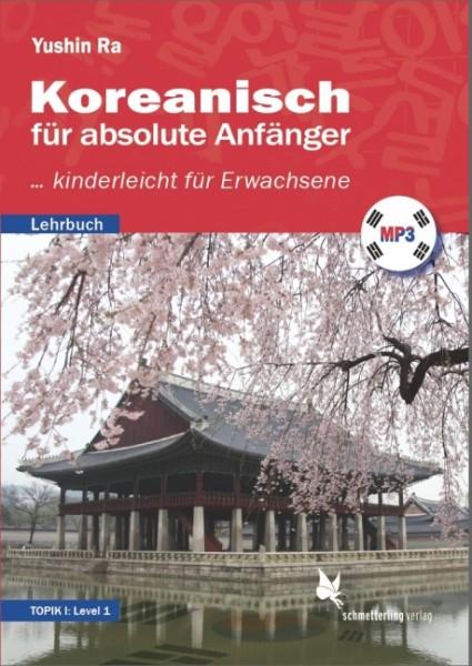 Koreanisch für absolute Anfänger (Lehrbuch, Level 1, TOPIK I)