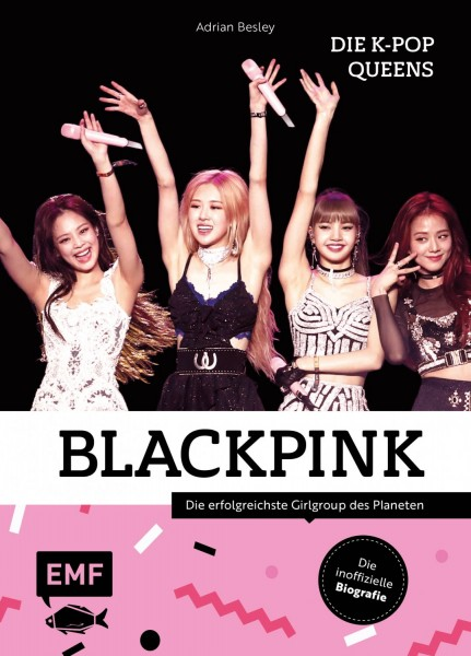 BLACKPINK - Die K-Pop-Queens - Die Biografie
